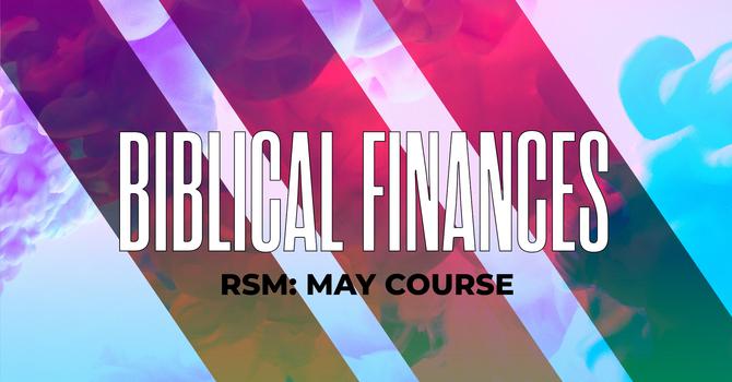 RSM: Biblical Finances