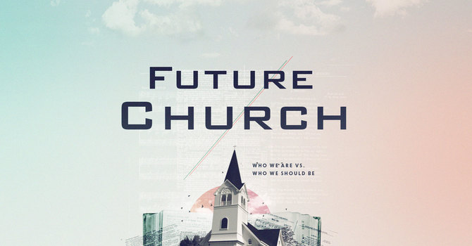 A Way of Life for the Church of the Future