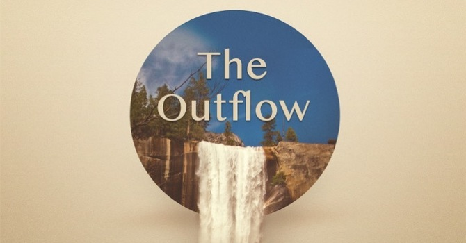 The Outflow