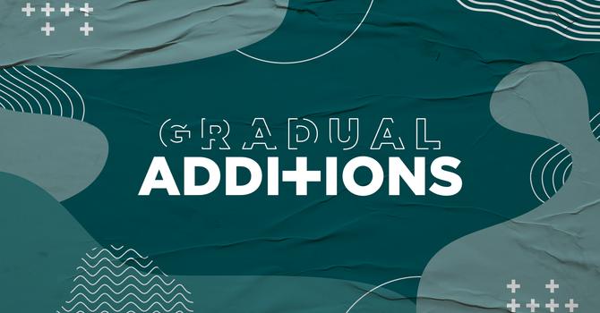 Gradual Additions (Part 2)