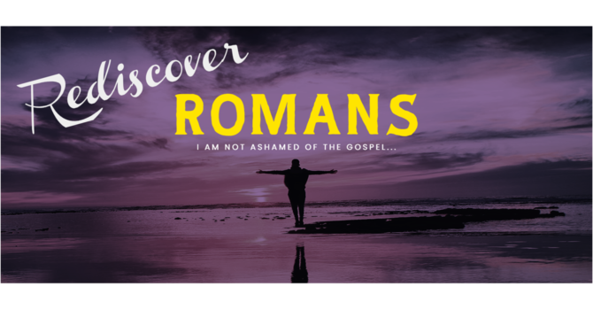 Rediscover Romans - For Good