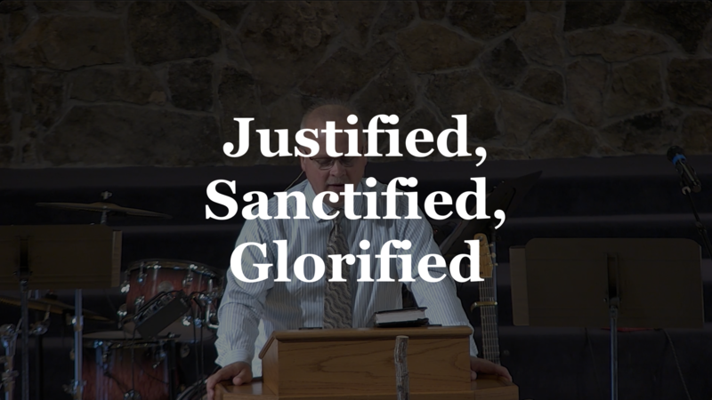 """""""Justified, Sanctified, Glorified"""" - Colossians Series"""