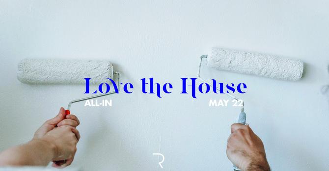 Love the House