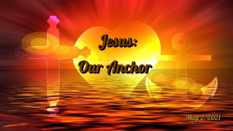 Jesus: Our Anchor