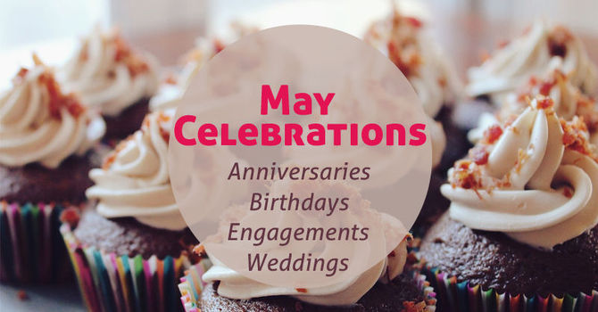 Look who is celebrating this week - May 9 - 15, 2021! image