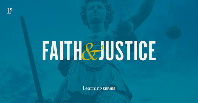 Learning Series: Faith and Justice