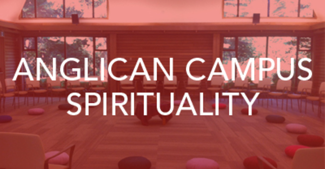 Anglican Campus Spirituality