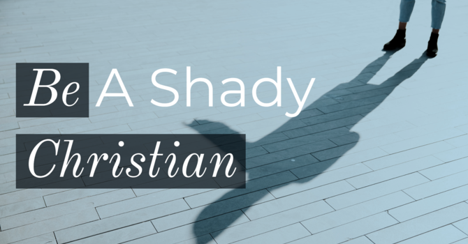 Be a Shady Christian image