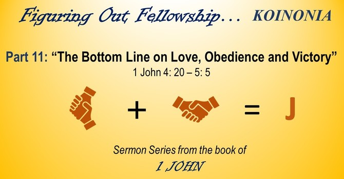 """The Bottom Line on Love, Obedience and Victory"""