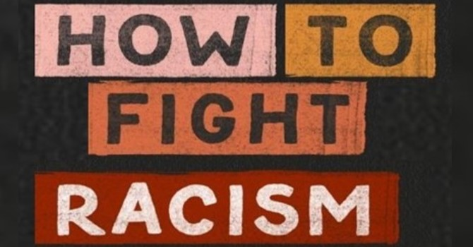 How to Fight Racism: Book Study