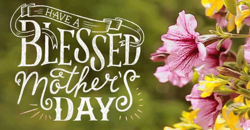 Have A Blessed Mother's Day