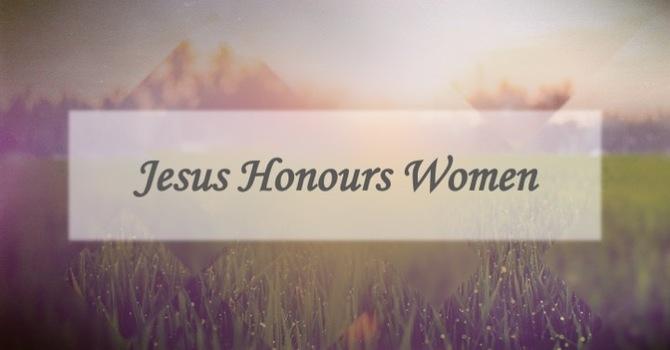 God Honours Women