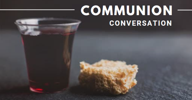 Communion Conversation
