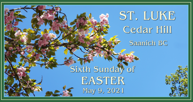 Video of the Livestream of Sixth Sunday of Easter Service Now Available