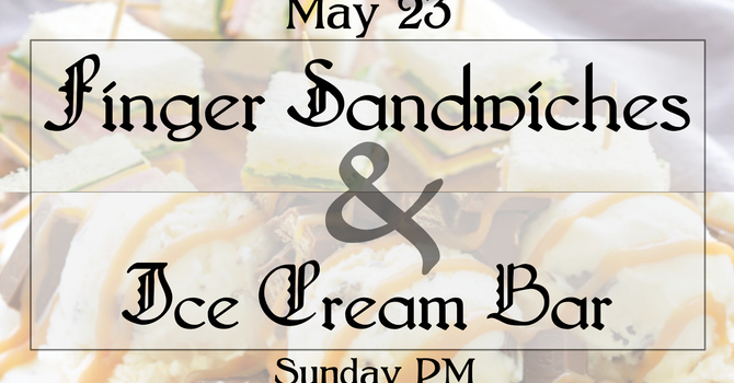 Finger Sandwiches and Ice Cream Bar