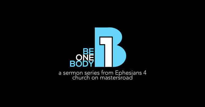 Be One Body   Week 1