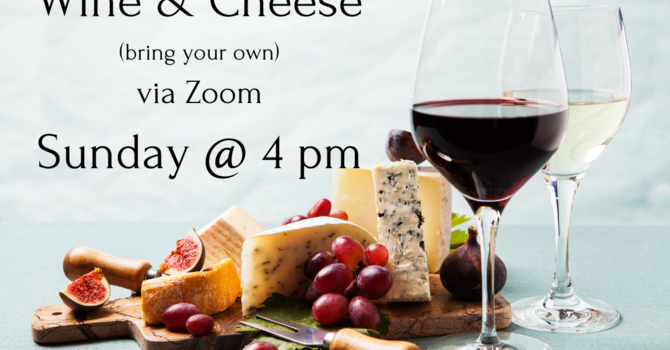 Zoom Wine & Cheese