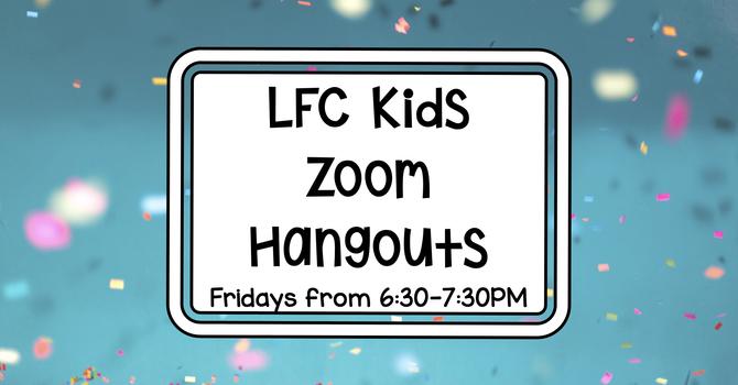 LFC Kids Zoom Hangout