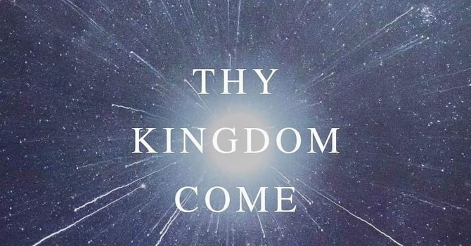Thy Kingdom Come image
