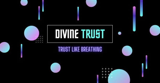 Trust Like Breathing