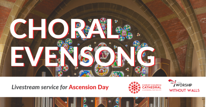 Choral Evensong, Ascension Day