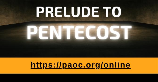 Prelude To Pentecost