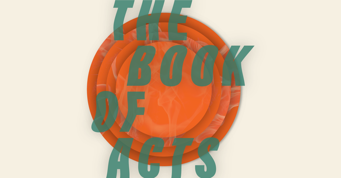 """The Book of Acts: """"Empowered to Have Impact"""" - Week 6"""