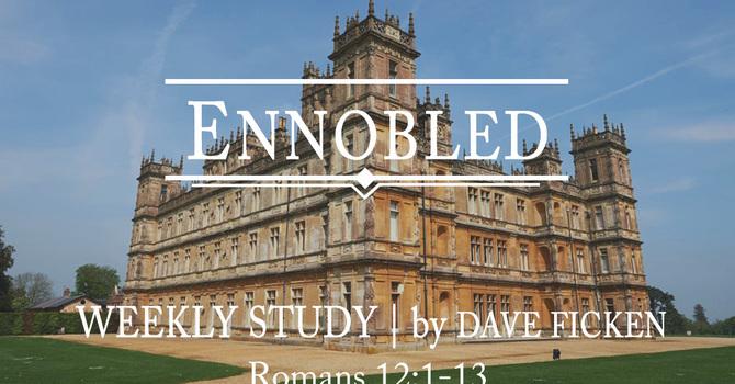Ennobled | Week 5