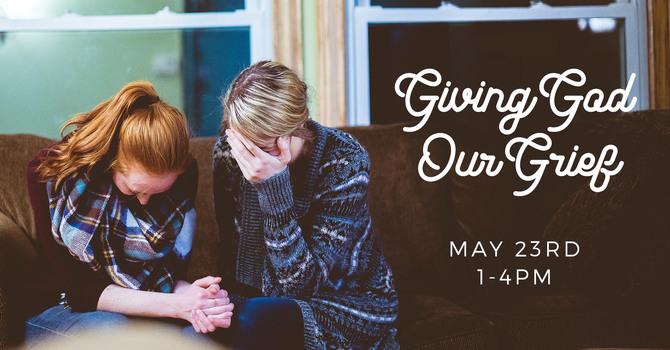 Giving God Our Grief: Parents