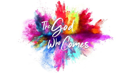 The God Who Comes
